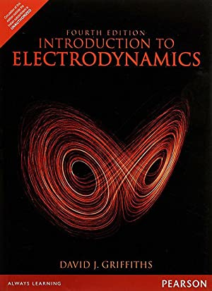 Introduction to Electrodynamics (EDN 4): David J. Griffiths