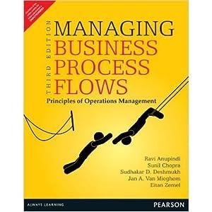 Managing Business Process Flows (EDN 3): Ravi Anupindi,Sudhakar D.
