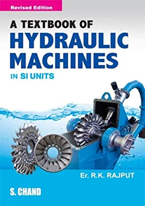 A Textbook of Hydraulic Machines In SI: R.K. Rajput