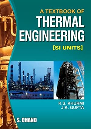 A Textbook of Thermal Engineering: Mechanical Technology: R.S. Khurmi