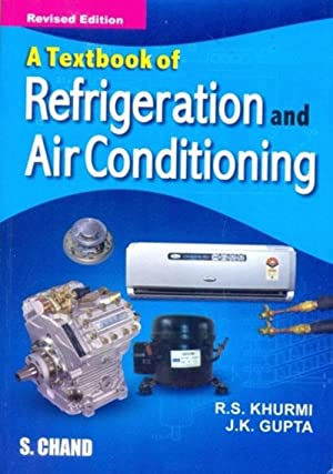 Textbook of Refrigeration and Air-conditioning (M.E.) (EDN: R.S. Khurmi