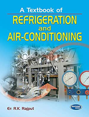 A Textbook Of Refrigeration And Air-Conditioning (EDN: R. K. Rajput