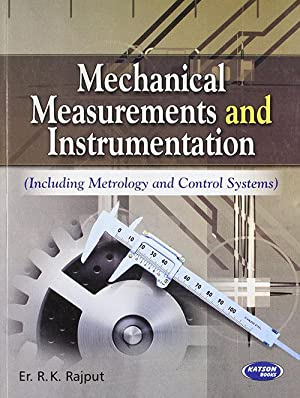 Mechanical Measurements and Instrumentation (Including Metrology and: R. K. Rajput