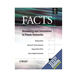 Facts: Modelling And Simulation In Power Networks: Enrique Acha And