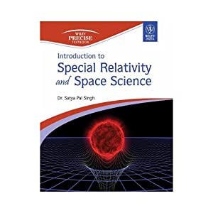 Introduction to Special Relativity and Space Science: Dr. Satya Pal