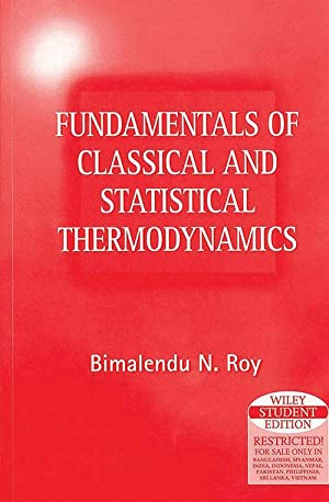 Fundamentals Of Classical And Statistical Thermodynamics (EDN: Bimalendu N. Roy