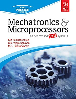 Mechatronics & Microprocessors: As Per Revised Vtu: K.P. Ramachandran and