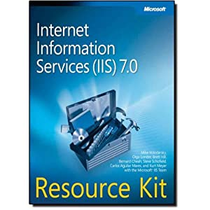 Internet Information Services (Iis) 7.0 Resource Kit: Mike Volodarsky And