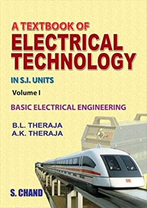 Textbook Of Electrical Technology - Vol. 1: B.L. Theraja And