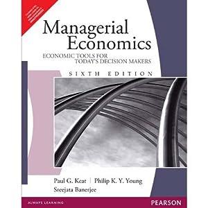 Managerial Economics : Economic Tools For Todays: Paul G. Keat