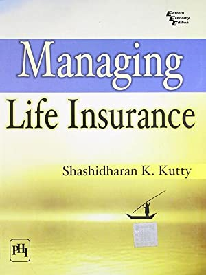 Managing Life Insurance (EDN 1): Shashidharan K. Kutty