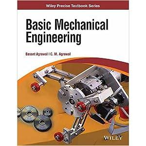 Basic Mechanical Engineering (EDN 1): Basant Agrawal and