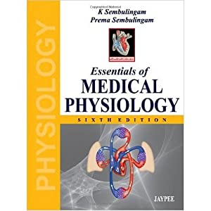 Essentials of Medical Physiology (EDN 6): K. Sembulingam and
