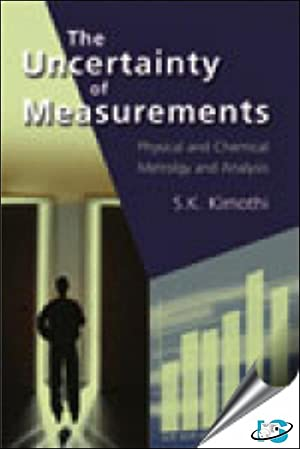 The Uncertainty of Measurements : Physical and: S.K. Kimothi