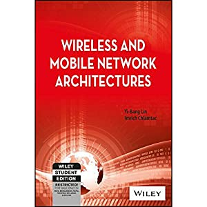 Wireless And Mobile Network Architectures (EDN 1): Yi-Bang Lin And