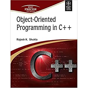 Object-Oriented Programming in C++ (EDN 1): Rajesh K. Shukla