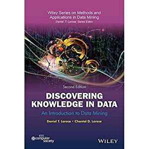 Discovering Knowledge In Data: An Introduction To: Daniel T. Larose