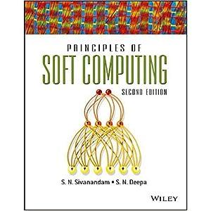 Principles Of Soft Computing (EDN 2): S.N. Deepa