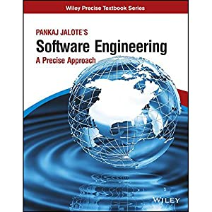 Pankaj Jalote's Software Engineering: A Precise Approach: Pankaj Jalote