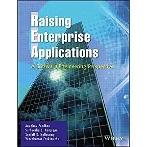 Raising Enterprise Applications: A Software Engineering Perspective: Anubhav Pradhan And