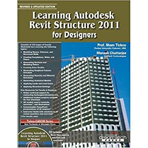 Learning Autodesk Revit Structure 2011 for Designers: Prof. Sham Tickoo