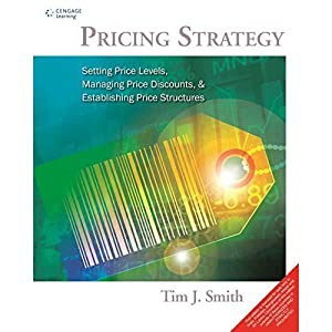 Pricing Strategy Setting Price Levels, Managing Price: Tim J. Smith