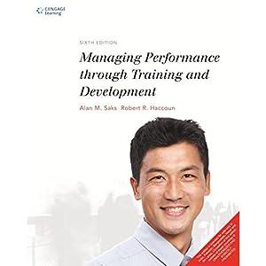 Managing Performance through Training and Development (EDN: Saks/ Haccoun
