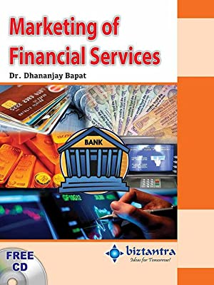 Marketing Of Financial Services (EDN 1): Dr. Dhananjay Bapat