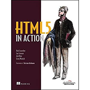 HTML 5 In Action (EDN 1): Rob Crowther And