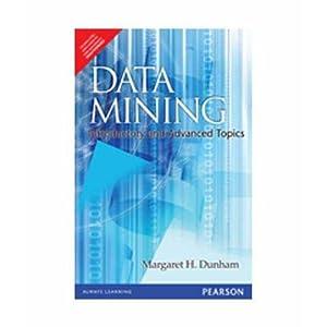 Data Mining: Introductory and Advanced Topics (EDN: Dunham / Sridhar