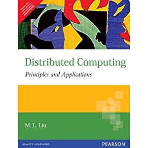 Distributed Computing: Principles And Applications (EDN 1): Liu
