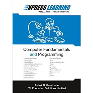 Express Learning - Computer Fundamentals And Programming: Ashok Kamthane/Itl Esl