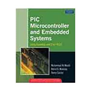 PIC Microcontroller And Embedded Systems (EDN 1): Mazidi