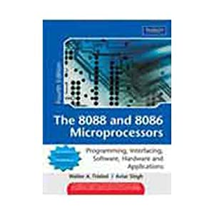 The 8088 and 8086 Microprocessors: Programming, Interfacing,: Triebel