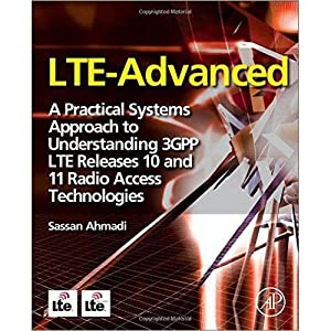 Lte-Advanced: A Practical Systems Approach To Understanding: Ahmadi, Sassan