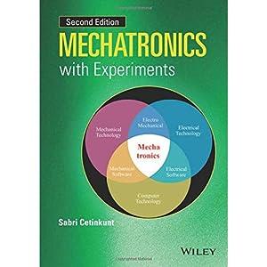 Mechatronics With ExperimentsNd Edition (EDN 2): Cetinkunt, Sabri