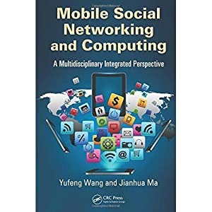 Mobile Social Networking And Computing: A Multidisciplinary: Wang, Yufeng &