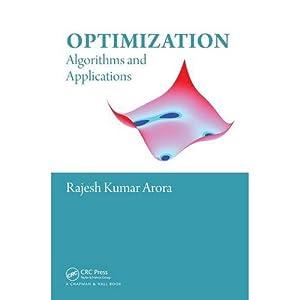 Optimization: Algorithms And Applications (EDN 1): Rajesh Kumar Arora
