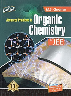 Advanced Problems In Organic Chemistry For JEE: M.S. Chouhan