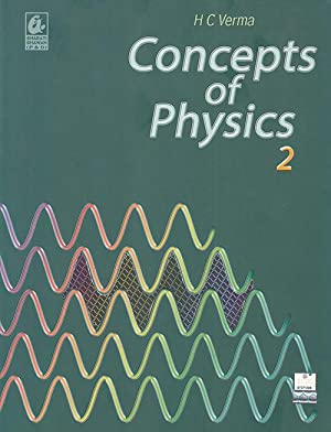 Concepts Of Physics 2 (EDN 1): H.C. Verma