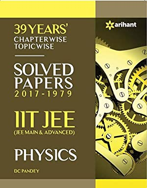 39 Years' Chapterwise Topicwise Solved Papers (2017-1979): Dc Pandey