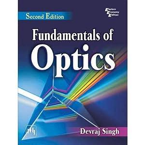 Fundamentals Of Optics (EDN 2): Devraj Singh
