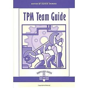 TPM Team Guide (The Shopfloor Series) (EDN: Jipm