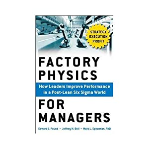 Factory Physics For Managers : How Leaders: Edward S. Pound