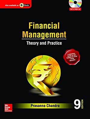 Financial Management: Theory And Practice (EDN 9): Prasanna Chandra