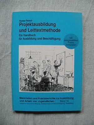 Projektausbildung und Leittextmethode. Ein Handbuch für Ausbildung und Beschäftigung.: ...