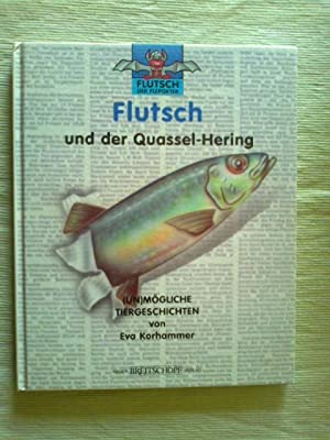 Flutsch und der Quassel-Hering. (Un)mögliche Tiergeschichten.: Korhammer, Eva