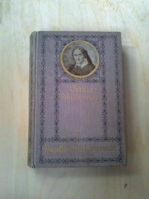 Ottilie Wildermuths Gesammelte Werke. Herausgegeben von ihrer: Wildermuth, Ottilie