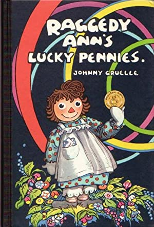 RAGGEDY ANN'S LUCKY PENNIES: Gruelle, Johnny
