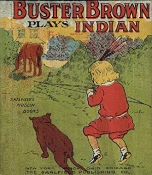 BUSTER BROWN PLAYS INDIAN: Outcault, Richard Felton